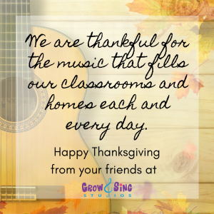 We are thankful for the music that fills our classrooms and homes each and every day.